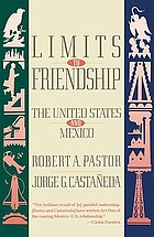Limits to friendship : the United States and Mexico