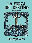 La forza del destino : opera in three acts