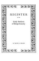 Register in alphabetical order, of the early settlers of Kings County, Long Island, N.Y., from its first settlement by Europeans to 1700; with contributions to their biographies and genealogies, comp. from various sources