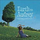 Earth to Audrey