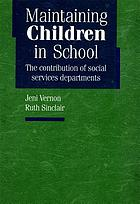Maintaining children in school : the contribution of social services departments