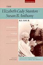 Elizabeth Cady Stanton, Susan B. Anthony, correspondence, writings, speeches