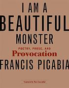 I am a beautiful monster : poetry, prose, and provocation