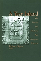 A year inland the journal of a Hudson's Bay Company winterer