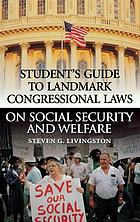 Student's guide to landmark congressional laws on social security and welfare
