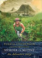 Murder or mutiny : mystery, piracy and adventure in the Spice Islands