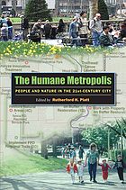 The humane metropolis : people and nature in the 21st-century city
