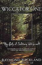 Wicca for one : the path of solitary witchcraft