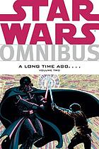 Star Wars omnibus : a long time ago--