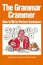 The grammar crammer : how to write perfect sentences