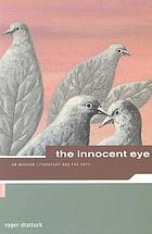 The innocent eye : on modern literature &amp; the arts