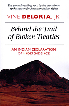 Behind the Trail of Broken Treaties; an Indian declaration of independence