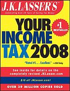 J.K. Lasser's your income tax 2008