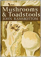 Mushrooms & toadstools; a study of the activities of fungi