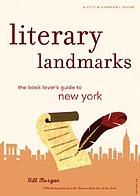 Literary landmarks of New York : the book lover's guide to the homes and haunts of world famous writers