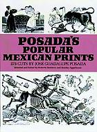 Posada's popular Mexican prints; 273 cuts
