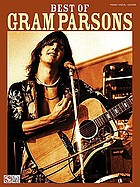 Best of Gram Parsons : piano, vocal, guitar