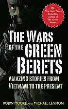 The wars of the green berets amazing stories from Vietnam to the present