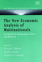 The new economic analysis of multinationals : an agenda for management, policy and research