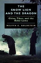 The snow lion and the dragon : China, Tibet, and the Dalai Lama