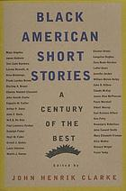 Black American short stories : one hundred years of the best