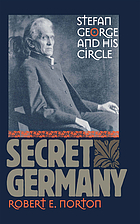 Secret Germany : Stefan George and his circle