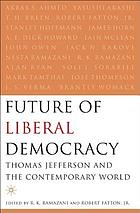 The Future of liberal democracy : Thomas Jefferson and the contemporary world