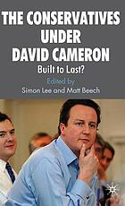 The Conservatives under David Cameron : built to last?