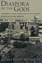 Diaspora of the gods : modern Hindu temples in an urban middle-class world