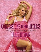 Confessions of an heiress : a tongue-in-chic peek behind the pose