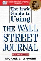 Irwin guide to using the wall street journal. 7th ed