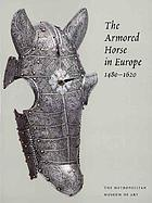 The armored horse in Europe, 1480-1620