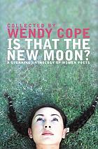 Is that the new moon? : poems by women poets