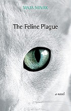 The feline plague : a novel