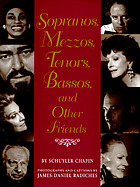 Sopranos, mezzos, tenors, bassos, and other friendsSopranos, tenors, and other friends