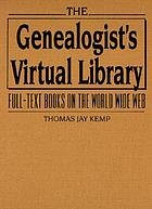 The genealogist's virtual library : full-text books on the World Wide Web