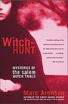 Witch-hunt : mysteries of the Salem witch trials