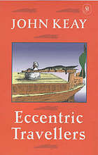 Eccentric travellers : excursions with seven extraordinary figures from the eighteenth and nineteenth centuries