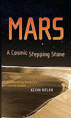 Mars a cosmic stepping stone : uncovering humanity's cosmic context