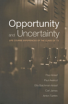 Opportunity and uncertainty life course experiences of the class of '73