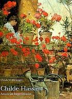 Childe Hassam : American impressionist