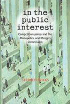 In the public interest : competition policy and the Monopolies and Mergers Commission