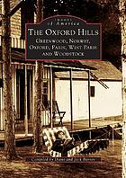 The Oxford Hills : Greenwood, Norway, Oxford, Paris, West Paris, and Woodstock