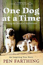 One dog at a time : saving the strays of Afghanistan