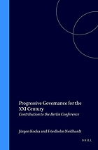 Progressive governance for the XXI century : contribution to the Berlin conferenceProgressive governance for the XXI century : contribution to the Berlin conference : papers to the experts' conference
