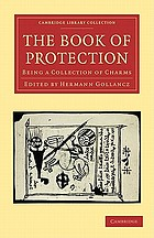 The book of protection, being a collection of charms : Syriac magic texts, edited in three different versions from the manuscripts with an English translation, accompanied by reproductions of the magical manuscript drawings, an introduction, notes, and an appendix with other extracts