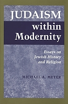Judaism within modernity : essays on Jewish history and religion