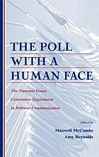 The poll with a human face : the National Issues Convention experiment in political communication
