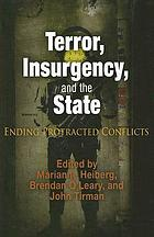 Terror, insurgency, and the state : ending protracted conflicts