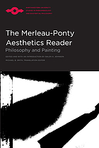 The Merleau-Ponty aesthetics reader : philosophy and painting